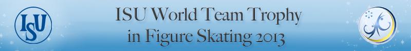 Header ISU World Team Trophy 2013